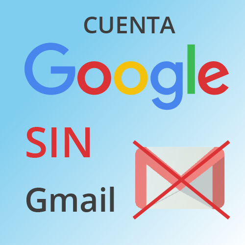 Cuenta en Google sin Gmail